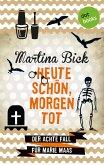 Heute schön, morgen tot / Marie Maas Bd.8 (eBook, ePUB)