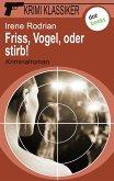 Friss, Vogel, oder stirb / Krimi-Klassiker Bd.18 (eBook, ePUB)
