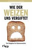 Wie der Weizen uns vergiftet (eBook, PDF)