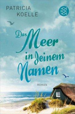 Das Meer in deinem Namen / Ostsee-Trilogie Bd.1 (eBook, ePUB) - Koelle, Patricia