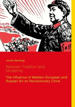 Between Tradition and Modernity - The Influence of Western European and Russian Art on Revolutionary China (eBook, ePUB)