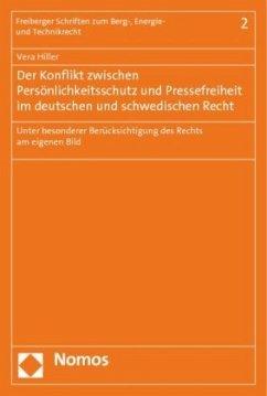 Der Konflikt zwischen Persönlichkeitsschutz und Pressefreiheit im deutschen und schwedischen Recht - Hiller, Vera