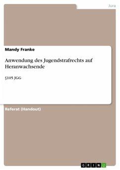 Anwendung des Jugendstrafrechts auf Heranwachsende (eBook, PDF) - Franke, Mandy