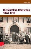 Die Marokko-Deutschen 1873-1918 (eBook, PDF)