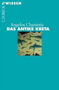 Das antike Kreta (eBook, ePUB) - Chaniotis, Angelos