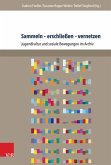 Sammeln - erschließen - vernetzen (eBook, PDF)