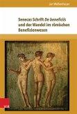 Senecas Schrift De beneficiis und der Wandel im römischen Benefizienwesen (eBook, PDF)