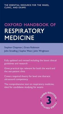 Oxford Handbook of Respiratory Medicine (eBook, ePUB) - Chapman, Stephen; Robinson, Grace; Stradling, John; West, Sophie; Wrightson, John