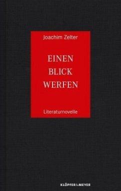 Einen Blick werfen (Mängelexemplar) - Zelter, Joachim