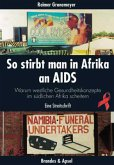 So stirbt man in Afrika an Aids (Mängelexemplar)
