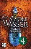 In die Abgründe / Zwölf Wasser Bd.2.4 (eBook, ePUB)
