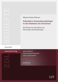 Subtraktive Nominalmorphologie in den Dialekten des Deutschen (eBook, PDF) - Birkenes, Magnus Breder