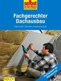 Fachgerechter Dachausbau - Profiwissen für Heimwerker (eBook, ePUB)