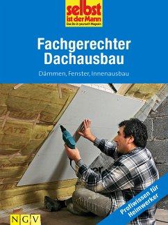 Fachgerechter Dachausbau - Profiwissen für Heim...