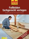Fußböden fachgerecht verlegen - Profiwissen für Heimwerker (eBook, ePUB)