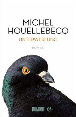 Unterwerfung (eBook, ePUB) - Houellebecq, Michel
