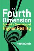 The Fourth Dimension: Toward a Geometry of Higher Reality (eBook, ePUB)