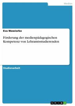 Förderung der medienpädagogischen Kompetenz von Lehramtsstudierenden (eBook, PDF)