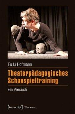 Theaterpädagogisches Schauspieltraining - Hofmann, Fu Li