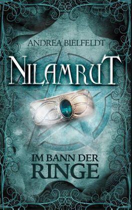 Im Bann der Ringe / Nilamrut Bd.1 - Bielfeldt, Andrea