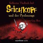 Stichkopf und das Piratenauge / Stichkopf Bd.2 (2 Audio-CDs)