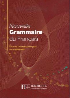 Nouvelle Grammaire du Français - Delatour, Yvonne; Jennepin, Dominique; Léon-Dufour, Maylis; Teyssier, Brigitte
