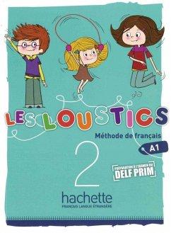 Les Loustics 02. Livre de l'élève - Kursbuch - Denisot, Hugues; Capouet, Marianne