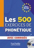 Les 500 exercices de phonétique. Livre de l'élève + CD Audio + corrigés