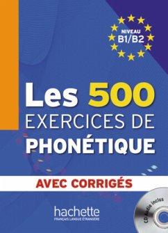 Les 500 exercices de phonétique. Livre de l'élève + CD Audio + corrigés - Abry, Dominique; Chalaron, Marie-Laure