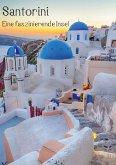 Santorini - Eine faszinierende Insel (Posterbuch DIN A3 hoch)