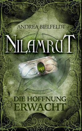 Die Hoffnung erwacht / Nilamrut Bd.3 - Bielfeldt, Andrea