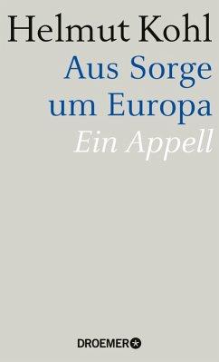 Aus Sorge um Europa (eBook, ePUB) - Kohl, Helmut