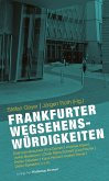 Frankfurter Wegsehenswürdigkeiten (eBook, ePUB)