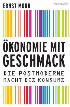 Ökonomie mit Geschmack (eBook, ePUB) - Mohr, Ernst