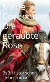 Die geraubte Rose (eBook, ePUB)