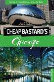 Cheap Bastard's(TM) Guide to Chicago (eBook, ePUB)