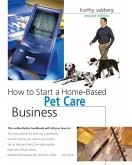 How to Start a Home-Based Pet Care Business (eBook, ePUB)