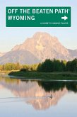 Wyoming Off the Beaten Path® (eBook, ePUB)