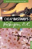 Cheap Bastard's(TM) Guide to Washington, D.C. (eBook, ePUB)