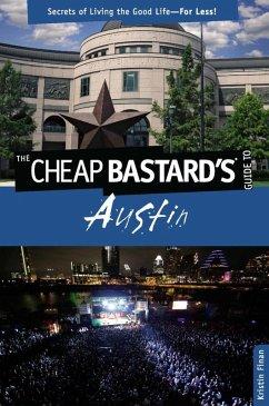 Cheap Bastard's® Guide to Austin (eBook, ePUB) - Finan, Kristin