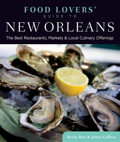Food Lovers' Guide to® New Orleans (eBook, ePUB) - Retz, Becky; Gaffney, James