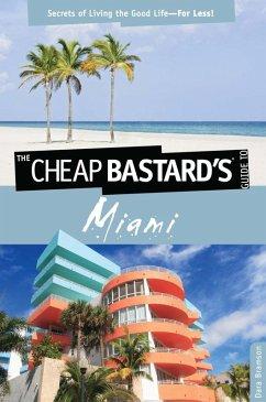Cheap Bastard's(TM) Guide to Miami (eBook, ePUB) - Bramson, Dara