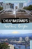 Cheap Bastard's® Guide to Portland, Oregon (eBook, ePUB)