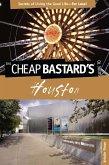 Cheap Bastard's® Guide to Houston (eBook, ePUB)