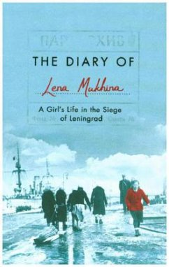 The Diary of Lena Mukhina: A Girl's Life in the Siege of Leningrad - Mukhina, Lena