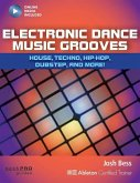 Electronic Dance Music Grooves: House, Techno, Hip-Hop, Dubstep and More!