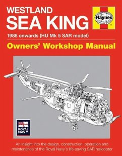 Westland Sea King Owners' Workshop Manual: 1988 Onwards (Hu Mk.5 Sar Model) - An Insight Into the Design, Construction, Operation and Maintenance of t - Howard, Lee