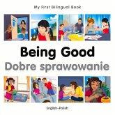 My First Bilingual Book - Being Good - Polish-english