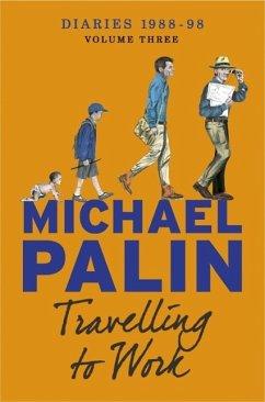 Travelling to Work (eBook, ePUB) - Palin, Michael