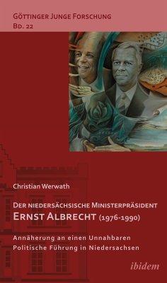 Der niedersächsische Ministerpräsident Ernst Albrecht (1976-1990) (eBook, ePUB) - Werwath, Christian